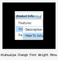 Atahualpa Change Font Weight Menu Dhtml Effect Flat Drop Down